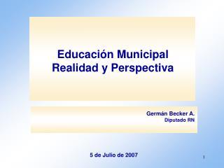 Educaci�n Municipal  Realidad y Perspectiva