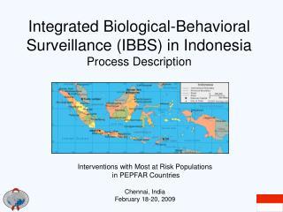 Integrated Biological-Behavioral Surveillance (IBBS) in Indonesia Process Description