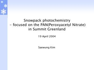 Snowpack photochemistry  - focused on the PAN(Peroxyacetyl Nitrate) in Summit Greenland