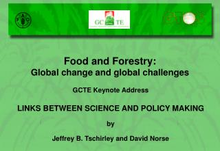 GCTE Keynote Address LINKS BETWEEN SCIENCE AND POLICY MAKING by