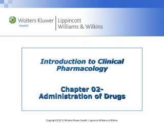 Introduction to Clinical Pharmacology Chapter 02- Administration of Drugs