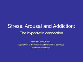 Stress, Arousal and Addiction: