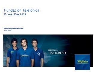 Fundaci�n Telef�nica Proni�o Plus 2009