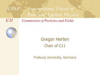 Gregor Herten  Chair of C11 Freiburg University, Germany