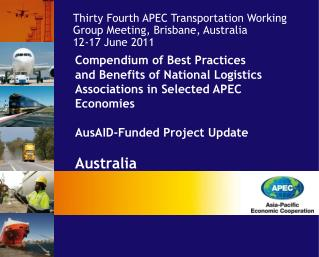 Thirty Fourth APEC Transportation Working Group Meeting, Brisbane, Australia 12-17 June 2011