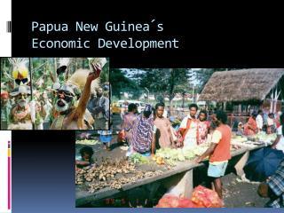 Papua New Guinea´s  Economic Development