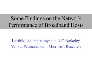 Some Findings on the Network Performance of Broadband Hosts
