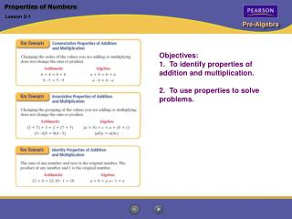 Objectives: 1.  To identify properties of addition and multiplication.