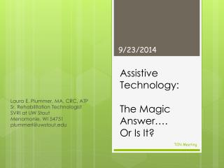 Assistive Technology: The Magic Answer….  Or Is It?