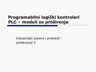 Programabilni logi čki kontroleri  PLC  – moduli za pro širenja