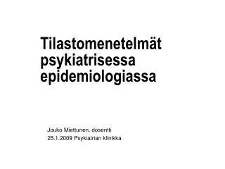 Tilastomenetelmät psykiatrisessa epidemiologiassa