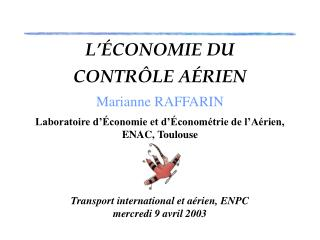 L  CONOMIE DU   CONTR LE A RIEN   Marianne RAFFARIN  Laboratoire d  conomie et d  conom trie de l A rien, ENAC, Toulouse