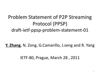 Problem Statement of P2P Streaming Protocol (PPSP) draft-ietf-ppsp-problem-statement-01