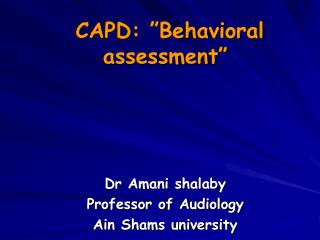CAPD: �Behavioral assessment�
