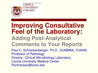 Improving Consultative Feel of the Laboratory:  Adding Post-Analytical Comments to Your Reports