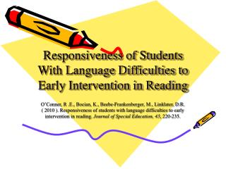 Responsiveness of Students With Language Difficulties to Early Intervention in Reading