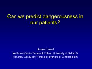 Can we predict dangerousness in our patients?