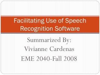 Facilitating Use of Speech Recognition Software