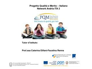 Tutor d'istituto: Prof.ssa Caterina Elifani-Faustina Renna