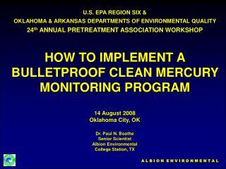 Dr. Paul N. Boothe Senior Scientist Albion Environmental College Station, TX