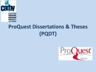 ProQuest  Dissertations & Theses (PQDT )