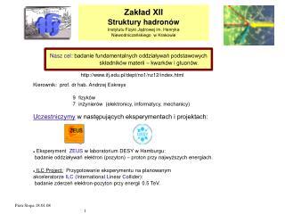 Zakład XII Struktury hadronów Instytutu Fizyki Jądrowej im. Henryka