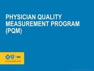 Physician Quality measurement Program (PQM)