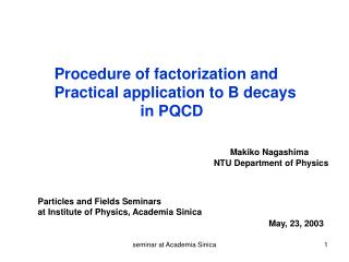 Procedure of factorization and  Practical application to B decays                     in PQCD