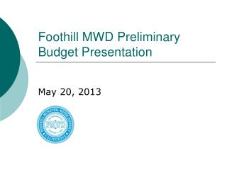 Foothill MWD Preliminary Budget Presentation