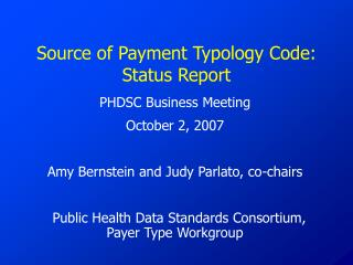 Source of Payment Typology Code: Status Report