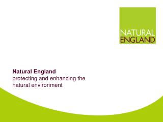 Natural England protecting and enhancing the natural environment