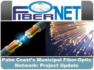 Palm Coast's Municipal Fiber-Optic Network: Project Update