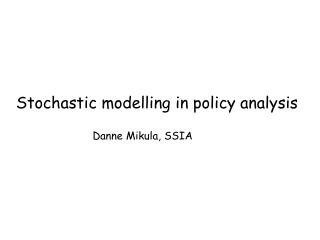 Stochastic modelling in policy analysis