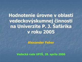Alexander Feher Vedeck á rada UPJŠ, 28. apríla 2006