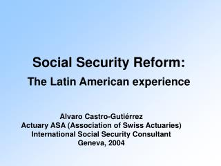 Social Security Reform: The Latin American experience