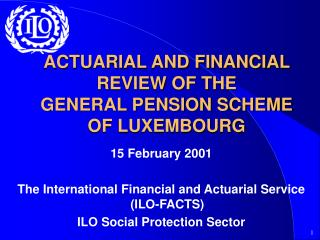 ACTUARIAL AND FINANCIAL REVIEW OF THE GENERAL PENSION SCHEME  OF LUXEMBOURG