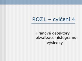 ROZ1 –  cvičení  4