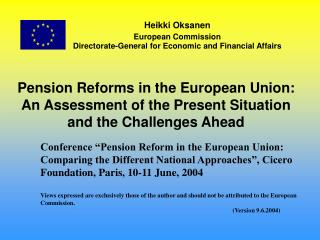 Heikki Oksanen European Commission Directorate-General for Economic and Financial Affairs