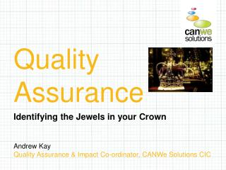 Andrew Kay Quality Assurance & Impact Co-ordinator, CANWe Solutions CIC