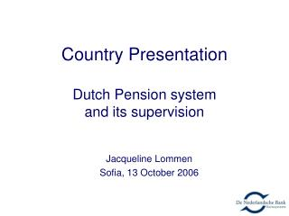 Country Presentation Dutch Pension system  and its supervision