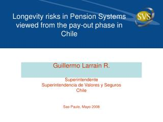 Longevity risks in Pension Systems viewed from the pay-out phase in Chile