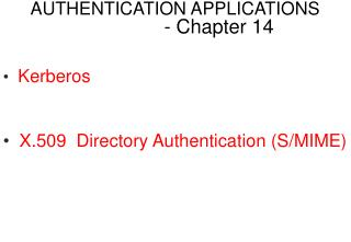 AUTHENTICATION APPLICATIONS                 - Chapter 14