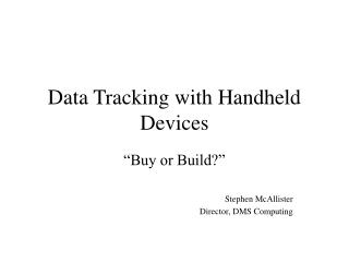 Data Tracking with Handheld Devices