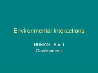 Environmental Interactions