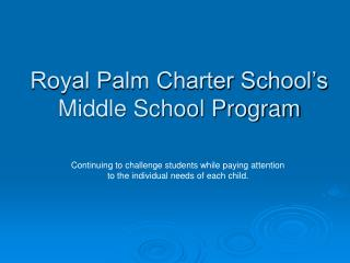 Royal Palm Charter School's Middle School Program
