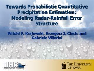 Towards Probabilistic Quantitative Precipitation Estimation: