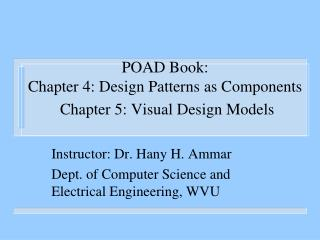 POAD Book: Chapter 4: Design Patterns as Components  Chapter 5: Visual Design Models