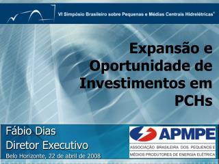 Fábio Dias Diretor Executivo Belo Horizonte, 22 de abril de 2008