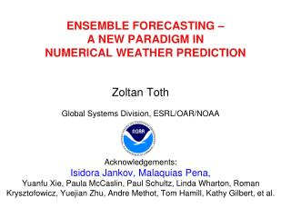ENSEMBLE FORECASTING –  A NEW PARADIGM IN  NUMERICAL WEATHER PREDICTION