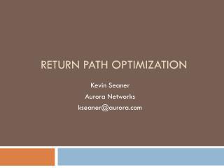 Return Path Optimization